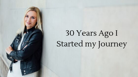 30 Years Ago I Started my Journey